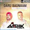 Daru Badnaam (Remix) Local UnderGround Mix - DJ AASHIQ 320Kbs [www.djaashiq.in]