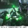 [TRAP] DJ Thai - Dance For Your Papi ✪ ANCM