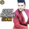 Guru Randhawa Mashup - Club Remix - Lahore | Suit | Ban Ja Rani | Kaun Nachdi - DJ WORLD 2018