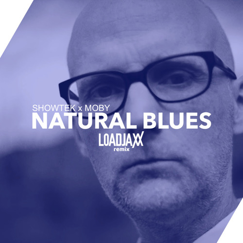 Showtek x Moby - Natural Blues (Loadjaxx Remix)