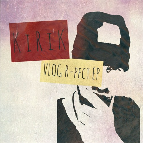 Download KiRiK - Vlog R - Pect 003 (snippets)