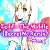 Zedd - The Middle feat J.Fla (SecretNc Remix)