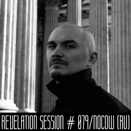 Revelation Session # 079/Nocow (RU)