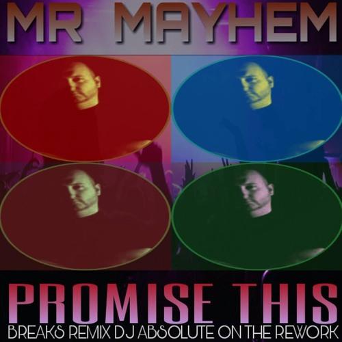 Mr Mayhem's Promise This Breaks Remix