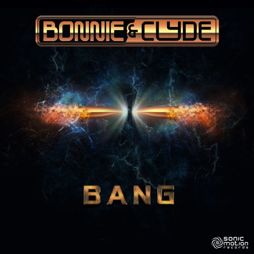 Bonnie & Clyde - Bang (preview)