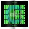 How Long (AlexC Remix)
