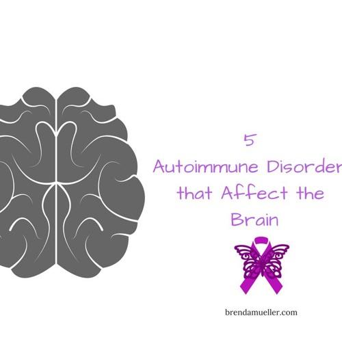 5 Autoimmune Disorders that Affect the Brain