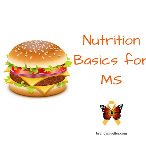 Nutrition Basics for MS