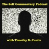 The Self Commentary Podcast Episode #005 -
