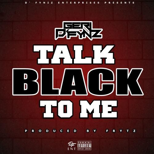 Talk Black To Me (prod by Frytz)