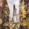 [SG-1TĐN] - Câu Chuyện Sài Gòn và Em (Prod. by TvT)