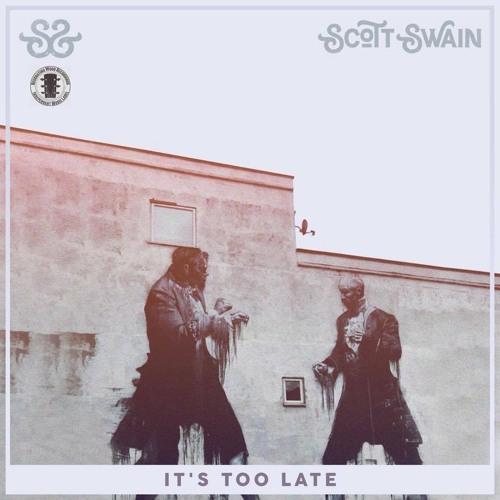 Scott Swain - It's Too Late