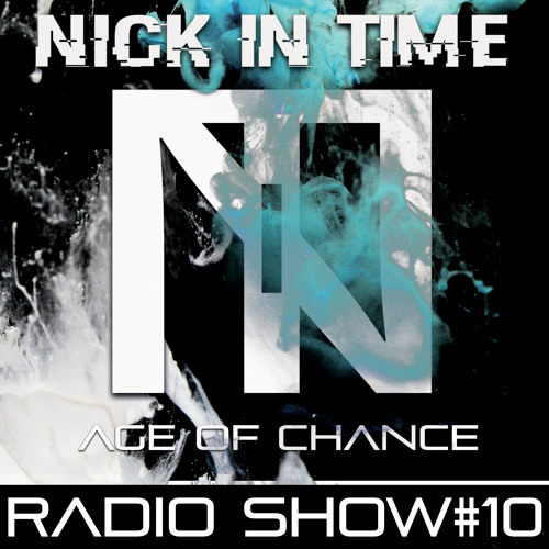 Nick In Time Radio Show # 10 AGE OF CHANCE free techno download