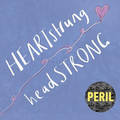 #7: heartstrung/headstrong