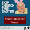 AR News (Mar 24 2018) Fox News on Atheists, Billboard Says Skip Church