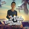 LA VIDA ES BONITA VOL 001 (MIXED BY DEEJAY MONSALVE) 09/03/18