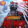 #69 Road to Infinity War - Ant-Man