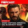 Does Captain America die in Avengers Infinity War? More Cyberpunk 2077 details - Episode 121