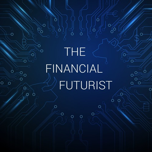 Ep 44 - The Financial Futurist: Trade, Equity Markets, Tariffs, Data.