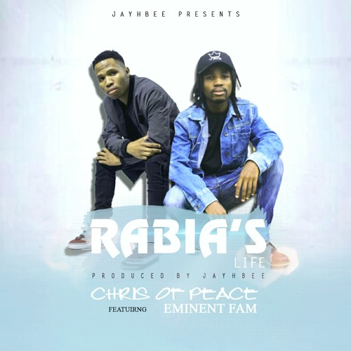Chris of Peace - Rabia's Life Feat. Eminent Fam (Prod by Jayhbee)
