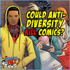 Could the Anti-Diversity Movement Kill Comic Books? | The Comics Pals Episode 74