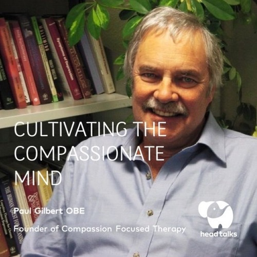 Cultivating the Compassionate Mind by Paul Gilbert