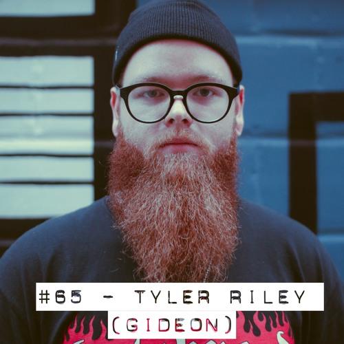 #65 - Tyler Riley (Gideon)
