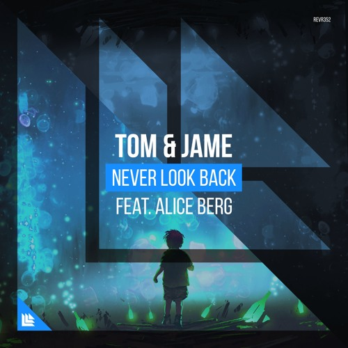 Tom & Jame feat. Alice Berg - Never Look Back