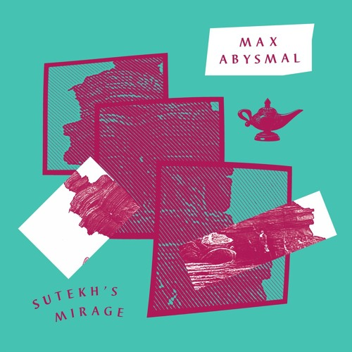 """ST008 - Max Abysmal - Sutekh's Mirage / Donna, Don't Stop 12"""""""