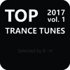 Top Trance Tunes 2017 vol. 1 selected by K--H