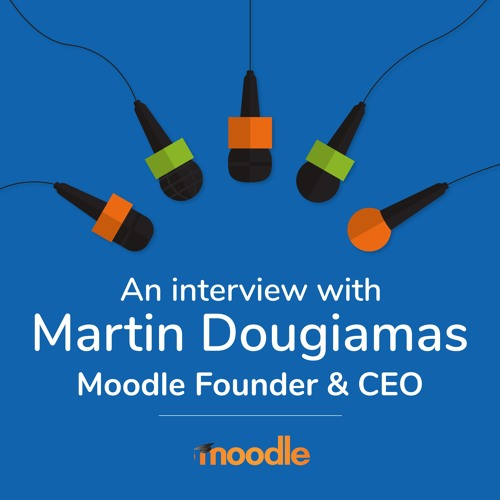 An interview with Martin Dougiamas - Moodle Founder and CEO