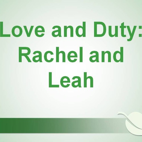 2018 - 25 - 03 - 10am - Love And Duty Rachel And Leah - Pastor Beavers