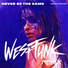Never Be The Same (WestFunk Remix)