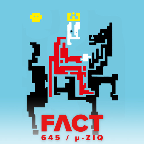 FACT mix 645 - μ-Ziq (Mar '18)