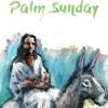 2018 - 03 - 25 - Palm Sunday - Sermon