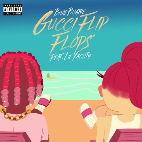 7553b32b8 Gucci Flip Flops (feat. Lil Yachty) by Bhad Bhabie