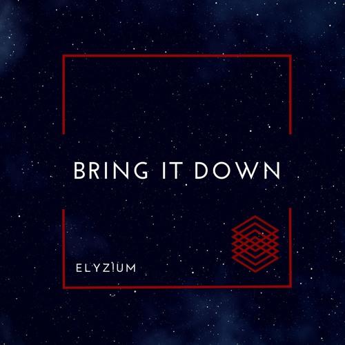 Elyz!um - Bring It Down (Free Download)