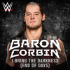 WWE: I Bring the Darkness [End Of Days](Baron Corbin)+AE (Arena Effect)