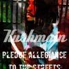 Kushmain - Pledge Allegiance to the Streets