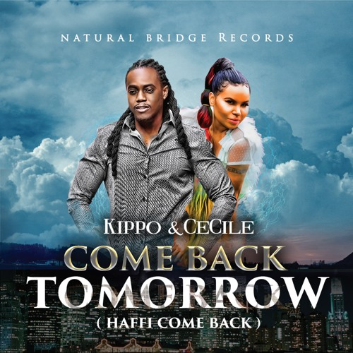 Kippo & CeCile - Come Back Tomorrow (Haffi Come Back)