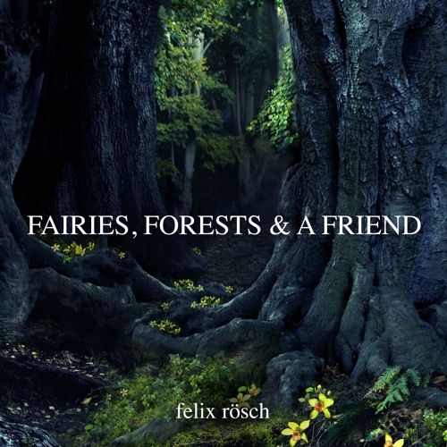 Fairies Forests And A Friend