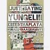 YungEliii Ft Kreed The Playa , Dsnakefooedagrammys - Just Saying ( Prod By Omg )