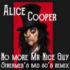 Alice Cooper-No more Mr Nice guy (Streamer's BAD 80's remix) free download
