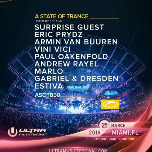 Estiva - Live at Ultra Music Festival 2018, ASOT 850 Stage (Miami) - 25-03-2018