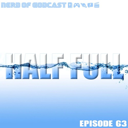 EPISODE 63 // HALF FULL