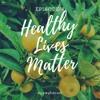 Healthy Lives Matter