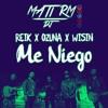 Reik Feat. Ozuna & Wisin - Me Niego - Mati RM Remix