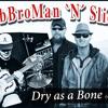Dry as a Bone - DobBroMan `N´Slick - feat. Heike Barth (Vocals)