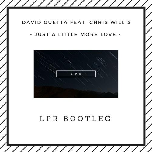 David Guetta feat. Chris Willis - Just a Little More Love (LPR Bootleg)