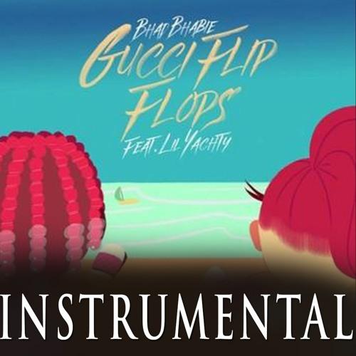 40b3208e8 Bhad Bhabie X Lil Yachty - Gucci Flip Flops (Instrumental By Roam FM) by  Roam FM